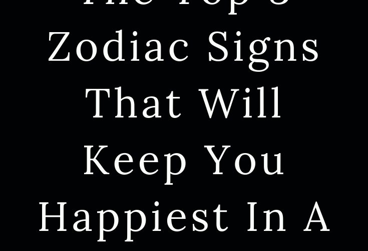 The Top 3 Zodiac Signs That Will Keep You Happiest In A Relationship