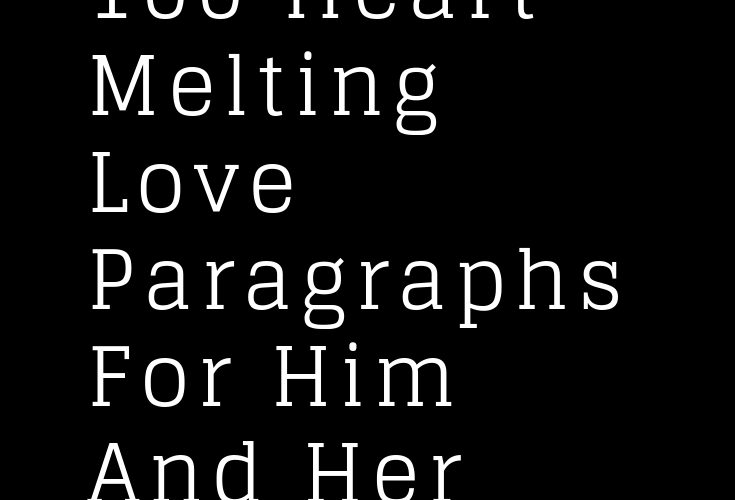 100 Heart Melting Love Paragraphs For Him And Her – The Thought Catalogs
