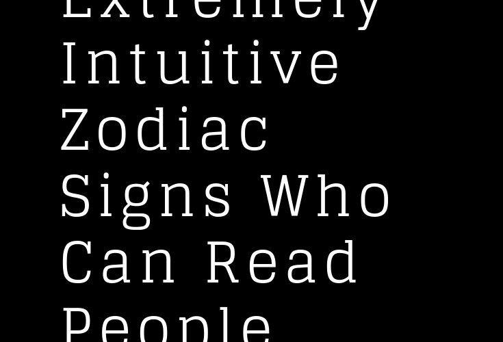 5 Extremely Intuitive Zodiac Signs Who Can Read People