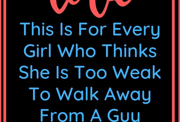 This Is For Every Girl Who Thinks She Is Too Weak To Walk