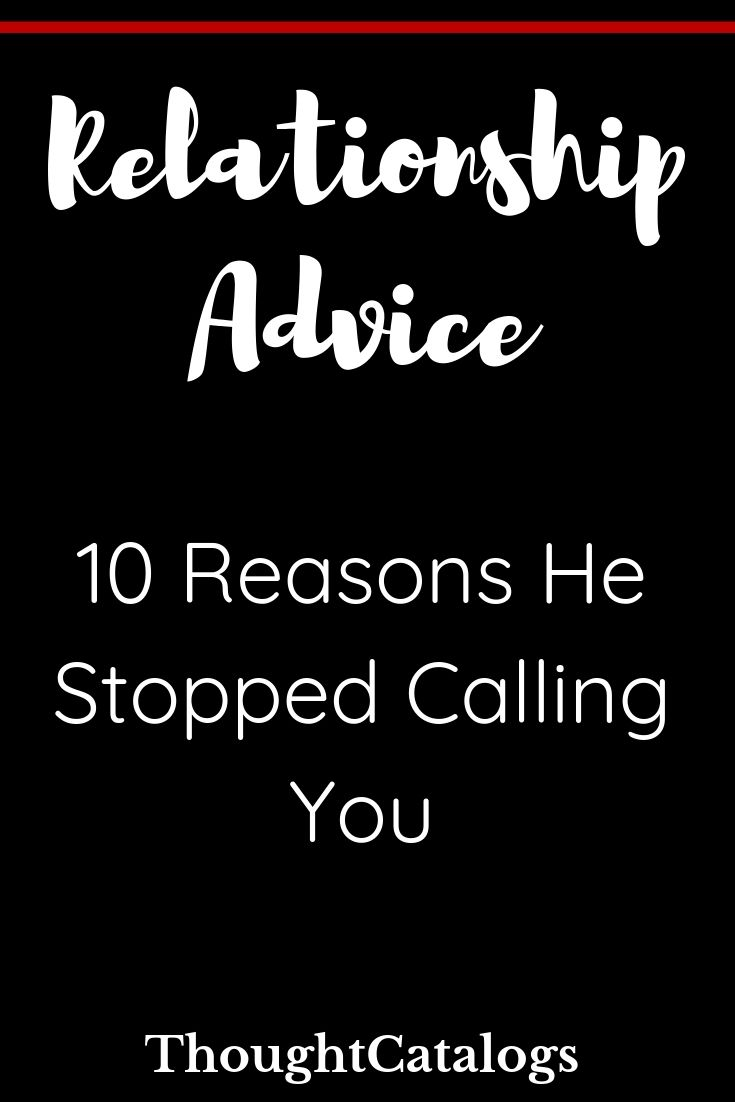 10 Reasons He Stopped Calling You | The Thought Catalogs